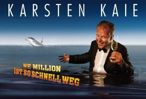 von und mit Caveman Karsten Kaie  | Ne Million ist so schnell weg